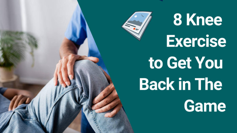 8 Knee Exercises to Get You Back in The Game